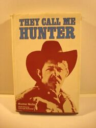 THEY CALL ME HUNTER By Hunter Wells - Hardcover **Mint Condition**