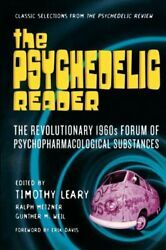 PSYCHEDELIC READER: CLASSIC SELECTIONS FROM PSYCHEDELIC By Timothy Leary amp; Ralph