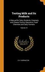Testing Milk And Its Products A Manual For Dairy Students, Creamery And Ch...