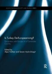 Is Turkey De-europeanising Encounters With Europe In A Candidate Country
