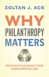 Why Philanthropy Matters How The Wealthy Give And What It Means For Our E...