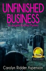 UNFINISHED BUSINESS: AN ANGELA PANTHER MYSTERY ANGELA By Carloyn Ridder