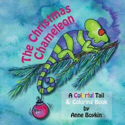 The Christmas Chameleon A Colorful Tail amp; Coloring Book