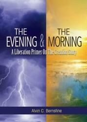 The Evening And The Morning: A Liberation Primer On The Creation Story $15.67