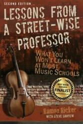 Lessons From A Street-wise Professor What You Wonand039t Learn At Most Music Sc...