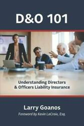 Dando 101 A Holistic Approach Understanding Directors And Officers Liability ...