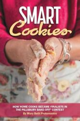 Smart Cookies How Home Cooks Became Finalists In The Pillsbury Bake-offr...