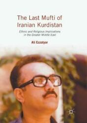 The Last Mufti Of Iranian Kurdistan Ethnic And Religious Implications In T...