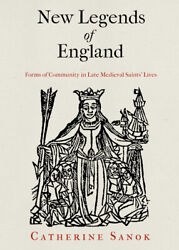 New Legends Of England Forms Of Community In Late Medieval Saints' Lives