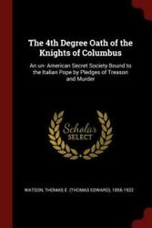 The 4th Degree Oath Of The Knights Of Columbus An Un- American Secret Soci...