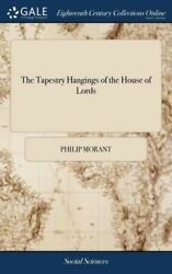 The Tapestry Hangings of the House of Lords: Representing the Several Engag...