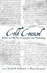 Cold Counsel Women Of Old Norse Literature And Mythology