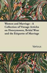 Women And Marriage A Collection Of Vintage Articles On Honeymoons Bridal...