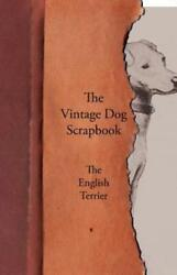 The Vintage Dog Scrapbook The English Terrier