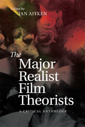 The Major Realist Film Theorists A Critical Anthology