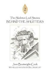 The Skeleton Leaf Stories Behind The Shutters