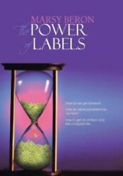 The Power Of Labels How Do We Get Labeled How Do Labels Predetermine Our ...