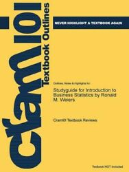 Studyguide For Introduction To Business Statistics By Ronald M Weiers, Isb...