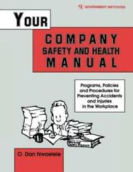 Your Company Safety And Health Manual Programs Policies And Procedures For...
