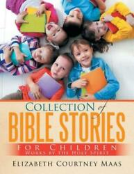 Collection Of Bible Stories For Children Works By The Holy Spirit