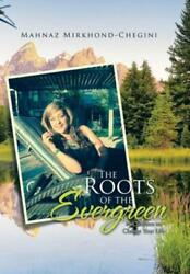 The Roots Of The Evergreen 18 Chapters To Change Your Life