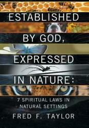 Established By God, Expressed In Nature 7 Spiritual Laws In Natural Settin...