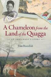 A Chameleon from the Land of the Quagga: An Immigrant#x27;s Story