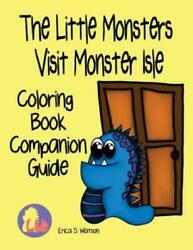 The Little Monsters Visit Monster Isle Coloring Book Companion Guide