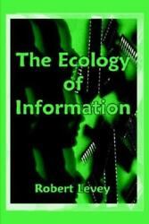 The Ecology of Information: The Principles of Organization Evolution