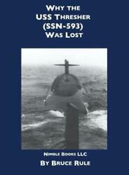 Why The Uss Thresher Ssn 593 Was Lost