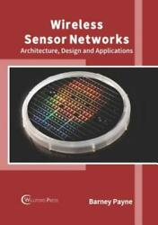 Wireless Sensor Networks Architecture Design And Applications