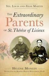 The Extraordinary Parents Of St Therese Of Lisieux Sts Louis And Zlie Ma...