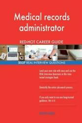 Medical Records Administrator Red-hot Career 2537 Real Interview Questions
