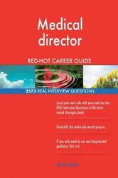 Medical Director Red-hot Career Guide 2573 Real Interview Questions