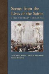 Scenes From The Lives Of The Saints Also Relics, Blessed Objects, And Some...