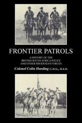 Frontier Patrolsa History Of The British South Africa Police And Other Rhodes...