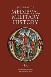 Journal Of Medieval Military History Volume Ix Soldiers, Weapons And Armi...