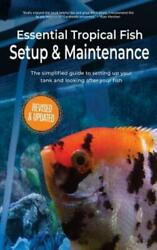 Essential Tropical Fish Setup And Maintenance The Simplified Guide To Settin...