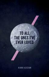 To All The Ones Iand039ve Ever Loved