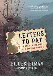 Letters To Pat A Year In The Life Of A Vietnam Marine