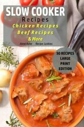 Slow Cooker Recipes: Chicken Recipes Beef Recipes amp; More