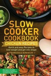 Slow cooker Cookbook: Quick and easy Chicken Recipes to lose weight and get...