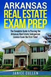 Arkansas Real Estate Exam Prep The Complete Guide To Passing The Arkansas ...