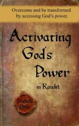 Activating Godand039s Power In Raudel Overcome And Be Transformed By Accessing ...