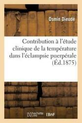 Contribution ? l#x27;?tude Clinique de la Temp?rature Dans l#x27;?clampsie Puerp?ra...