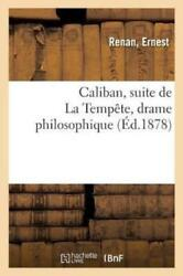 Caliban Suite de la Temp?te Drame Philosophique