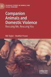 Companion Animals And Domestic Violence Rescuing Me, Rescuing You