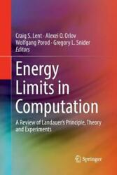 Energy Limits In Computation A Review Of Landauerand039s Principle Theory And ...
