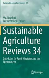 Sustainable Agriculture Reviews 34: Date Palm for Food Medicine and the En...