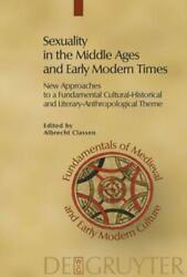 Sexuality In The Middle Ages And Early Modern Times New Approaches To A Fu...